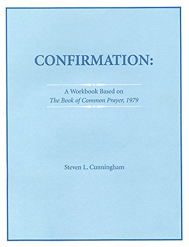 Confirmation Workbook Based on the 1979 Book of Common Prayer