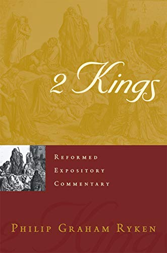 Pdf Bibles 2 Kings (Reformed Expository Commentary) (Reformed Expository Commentaries)