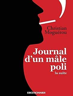 Journal d'un mâle poli : la suite, Moguérou, Christian