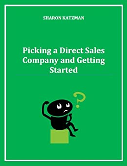 Picking a Direct Sales Company and Getting Started (Direct Sales Help Book 1) by [Katzman, Sharon]