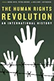 The Human Rights Revolution: An International History (Reinterpreting History: How Historical Assessments Change over Time)