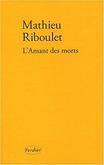 L'Amant des morts par Riboulet