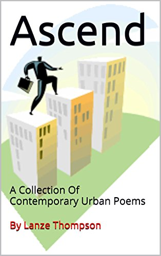 Ascend Collection - Ascend: A Collection Of Contemporary Urban Poems
