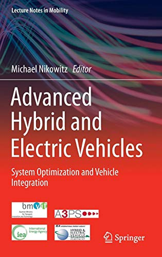 Advanced Hybrid and Electric Vehicles: System Optimization and Vehicle Integration (Lecture Notes in Mobility)