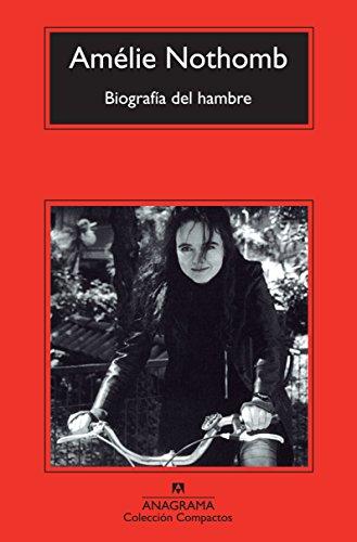 Biografia del hambre (Spanish Edition)