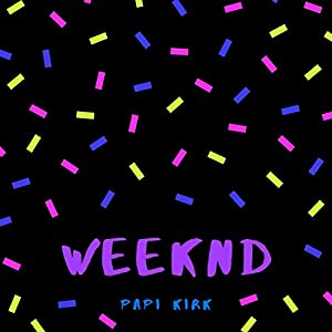Weeknd [Explicit]
