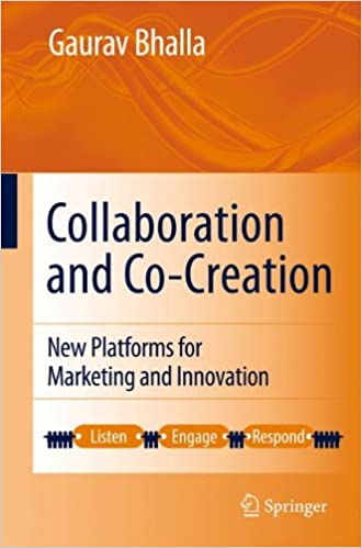 Collaboration and Co-creation: New Platforms for Marketing and Innovation: Amazon.es: Gaurav Bhalla: Libros en idiomas extranjeros