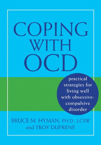 Coping with OCD: Practical Strategies for Living Well with Obsessive-Compulsive Disorder