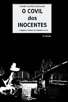 O Covil dos Inocentes por [Bugalho, Henry]