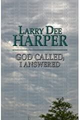 God Called; I Answered Paperback