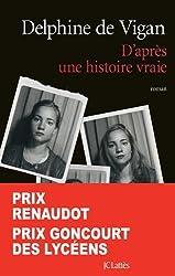 D'après une histoire vraie - Prix Renaudot 2015 (French Edition)