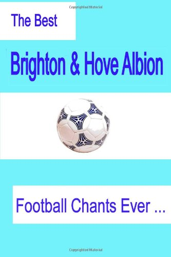 The Best Brighton & Hove Albion Football Chants Ever