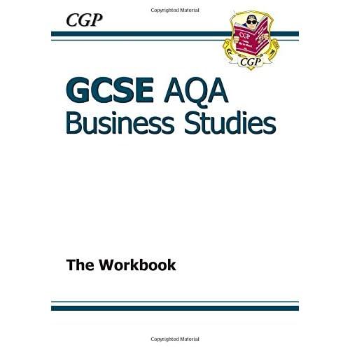 GCSE Business Studies AQA Workbook (A*-G course) (CGP GCSE Business A*-G Revision)