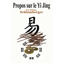 Propos sur le Yi Jing (French Edition)