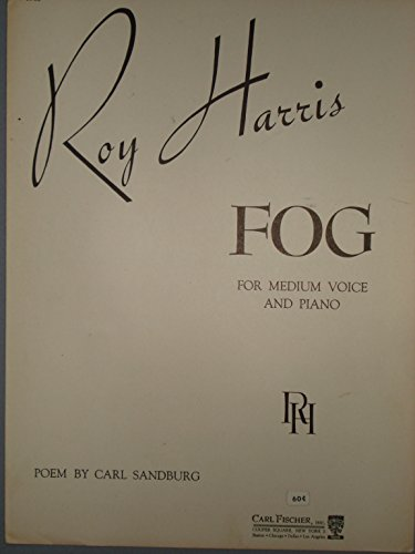 Fog, Song for Medium Voice and Piano, (d to f), Poem by Carl Sandberg, Music by Roy Harris
