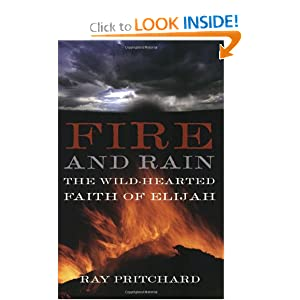 Fire and Rain: The Wild-Hearted Faith of Elijah Ray Pritchard
