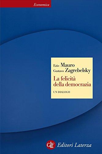 La felicità della democrazia: Un dialogo (Economica Laterza Vol. 607) (Italian Edition) -