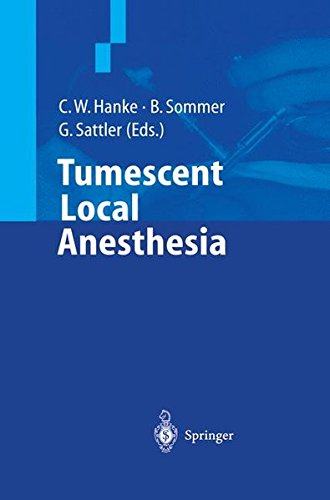 Tumescent Local Anesthesia by C William Hanke B Sommer G Sattler