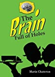 The Brain Full of Holes, Martin Chatterton, 156145527X