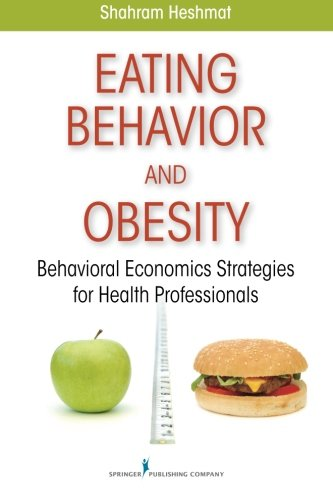 Eating Behavior and Obesity: Behavioral Economics Strategies for Health Professionals by Springer Publishing Company