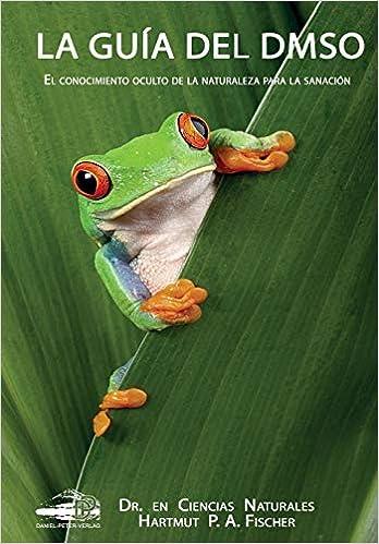 La Guía del DMSO: El conocimiento oculto de la naturaleza ...