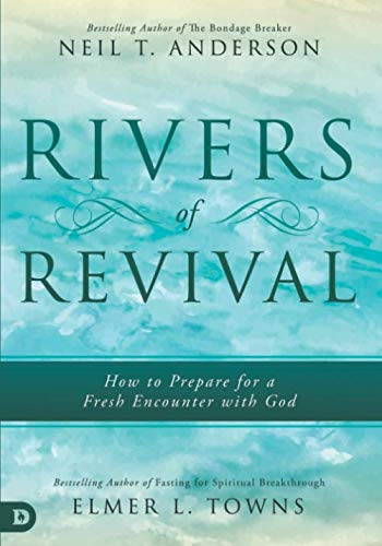 Rivers of Revival: How to Prepare for a Fresh Encounter with ()