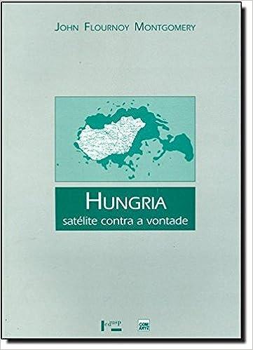Hungria. Satelite Contra A Vontade (Em Portuguese do Brasil)