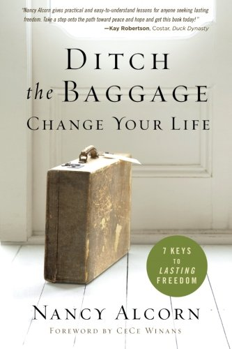 Ditch the Baggage, Change Your Life: 7 Keys to Lasting Freedom