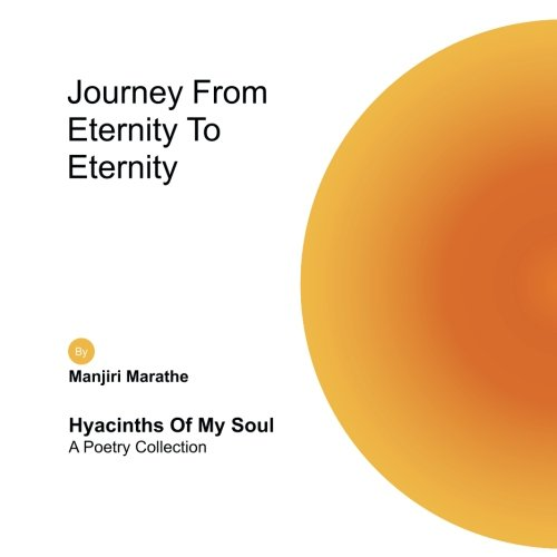 Download Journey from Eternity to Eternity: Hyacinths of My Soul PDF