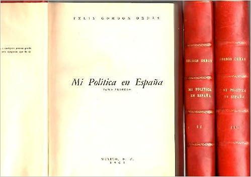 MI POLITICA FUERA DE ESPAÑA.: Amazon.es: GORDON ORDAS, Félix.: Libros