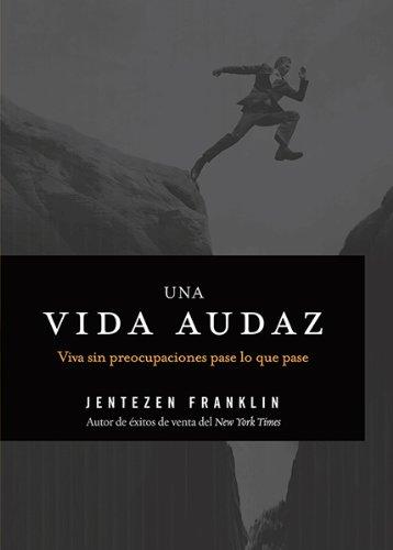 Download Una vida audaz: Viva sin preocupaciones pase lo que pase (Spanish Edition) PDF