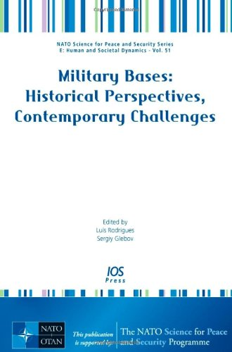 Military Bases: Historical Perspectives, Contemporary Challenges - Volume 51 NATO Science for Peace and Security Series
