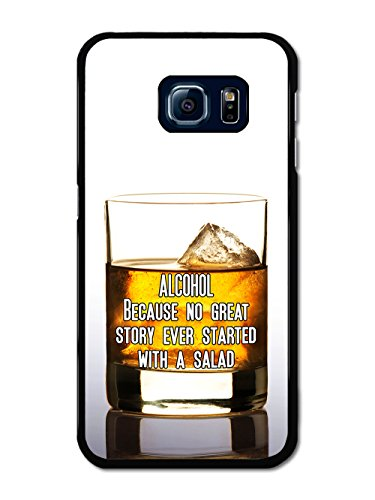 Alcohol Great Story Inspirational Funny Quote coque pour Samsung Galaxy S6 Edge