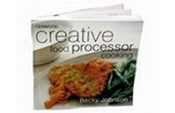 Kenwood creative food processor cooking book becky johnson amazon kenwood creative food processor cooking book becky johnson forumfinder Gallery
