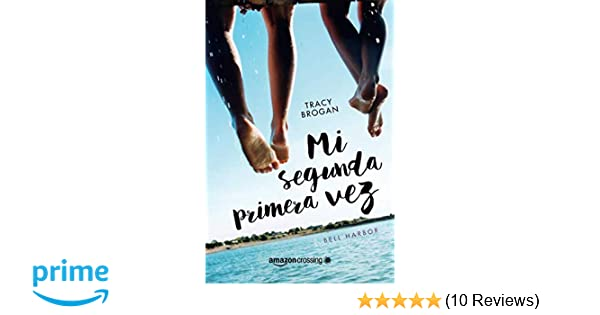 Mi segunda primera vez (Historias de Bell Harbor) (Spanish Edition): Tracy Brogan, María Garín: 9781503953499: Amazon.com: Books