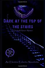 Dark at the Top of the Stairs: An Electric Eclectic Book Paperback