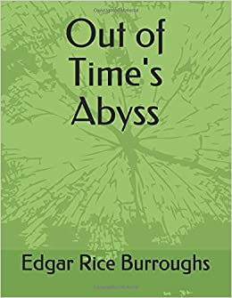 Out of Time's Abyss: Edgar Rice Burroughs: 9781793470591