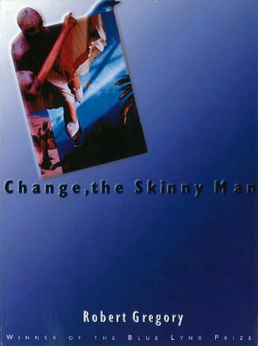 (Change, the Skinny Man (Lynx House Press))