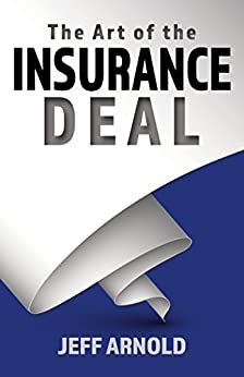 The Art of the Insurance Deal by [Arnold, Jeff]