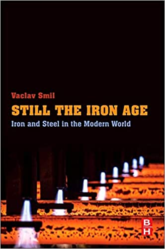 Iron and Steel in the Modern World Still the Iron Age