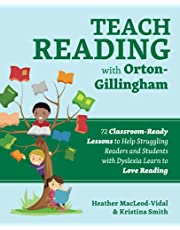 Teach Reading with Orton-Gillingham: 72 Classroom-Ready Lessons to Help Struggling Readers and Students with Dyslexia Learn to Love Reading