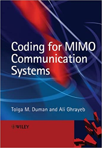 Coding for MIMO Communication Systems: Tolga M  Duman, Ali
