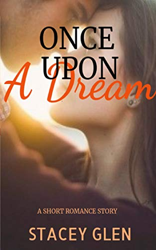Once Upon A Dream - A Short Best Friends To Lovers Romance Story: The Meet Cute Series #7