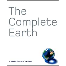 Complete Earth, The: A Satellite Portrait Of The Planet