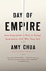 In this sweeping history, bestselling author Amy Chua explains how globally dominant empires—or hyperpowers—rise and why they fall. In a series of brilliant chapter-length studies, she examines the most powerful cultures in history—fro...