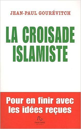Livre gratuits La croisade islamiste : Pour en finir avec les idées reçues epub, pdf