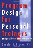 Program Design for Personal Trainers: Bridging the Theory Into Application