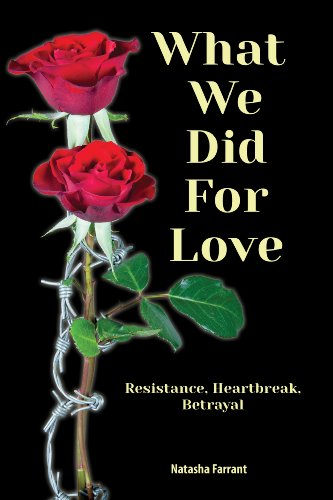 What We Did for Love: Resistance, Heartbreak, Betrayal