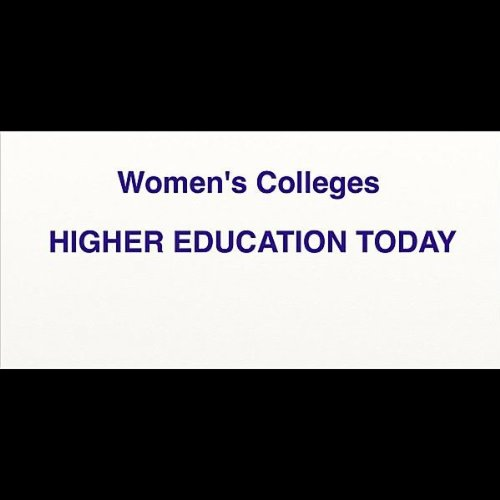 Higher Education Today (Women's Colleges)