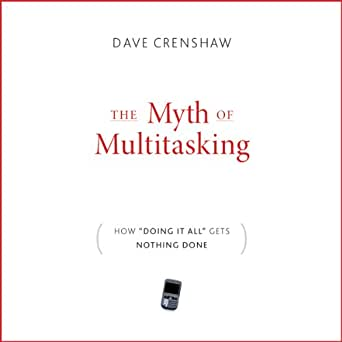 Amazon.com: The Myth of Multitasking: How 'Doing It All' Gets ...